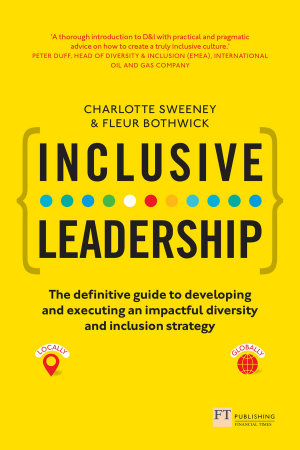 Inclusive Leadership  The Definitive Guide to Developing and Executing an Impactful Diversity and Inclusion Strategy PDF
