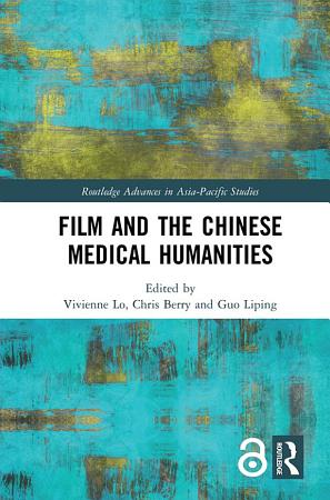 Film and the Chinese Medical Humanities PDF