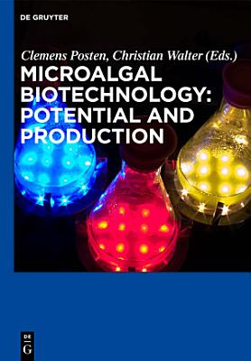 Microalgal Biotechnology: Potential and Production