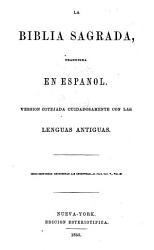 La Biblia Sagrada Traducida En Espa Ol Version Cotejada Con Las Lenguas Antiguas Book PDF