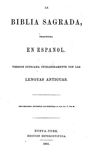 La Biblia Sagrada  traducida en Espa  ol  Version cotejada     con las lenguas antiguas