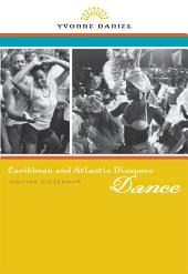Caribbean and Atlantic Diaspora Dance: Igniting Citizenship