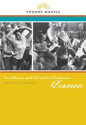 Caribbean and Atlantic Diaspora Dance: Igniting Citizenship