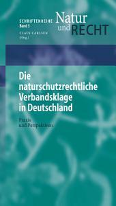 Die naturschutzrechtliche Verbandsklage in Deutschland: Praxis und Perspektiven