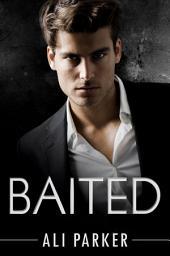 Baited, Full Series: An Office Romance Serial