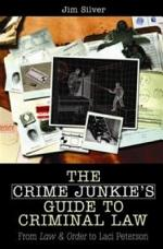 The Crime Junkie's Guide to Criminal Law