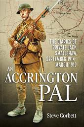 An Accrington Pal: The Diaries Of Private Jack Smallshaw, September 1914-March 1919