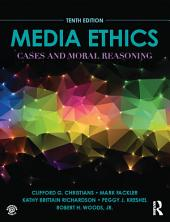 Media Ethics: Cases and Moral Reasoning, Edition 10