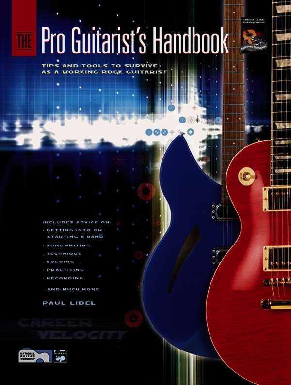 The Pro Guitarist's Handbook: Tips and Tools to Survive as a Working Rock Guitarist, Book & CD