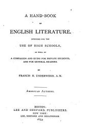 A Hand-book of English Literature: Intended for the Use of High Schools, as Well as a Companion and Guide for Private Students, and for General Readers, Volume 1