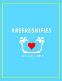 #refreshifies - Love Island 2019 Notebook, Journal & Exercise Book