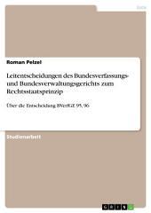 Leitentscheidungen des Bundesverfassungs- und Bundesverwaltungsgerichts zum Rechtsstaatsprinzip: Über die Entscheidung BVerfGE 95, 96
