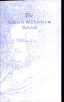 The Adorers of Dionysos  Bakchai PDF