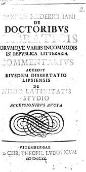 De doctoribus umbraticus eorumque variis incommodis in republica litteraria commentarius