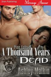 A Thousand Years Dead [Pine Falls 1]