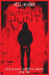 Gidion's Hunt: Gidion Keep, Vampire Hunter - Book One