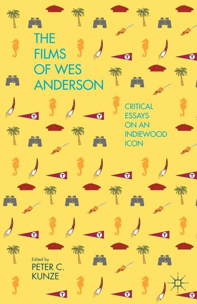 Download The Films of Wes Anderson Book