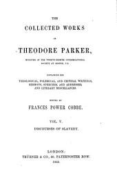 The Collected Works of Theodore Parker: Discourses of slavery