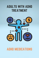 Adults With ADHD Treatment