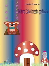 Mimmo Cake l'orsetto pasticcere