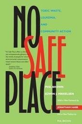 No Safe Place: Toxic Waste, Leukemia, and Community Action