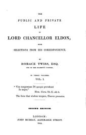 The Public and Private Life of Lord Chancellor Eldon: With Selections from His Correspondence : in 3 Volumes, Volume 1