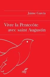 Vivre la Pentecôte avec saint Augustin