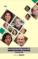 Immigration and Estrangement in Indian Diaspora Literature  A Critical Study PDF