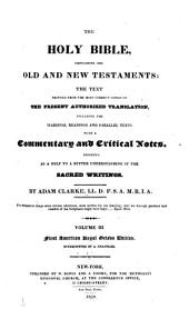The Holy Bible Containing the Old and New Testaments: The Text Printed from the Most Correct Copies of the Present Authorized Translation Including the Marginal Readings and Parallel Texts with a Commentary and Critical Notes Designed as a Help to a Better Understanding of the Sacred Writings, Volume 3