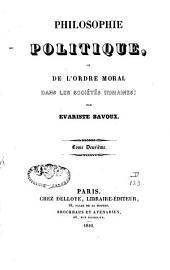 Philosophie politique, ou de l'ordre moral dans les sociétés humaines: Volume2