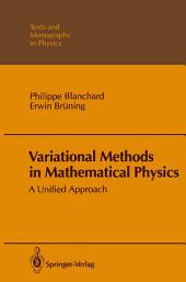 Variational Methods in Mathematical Physics: A Unified Approach