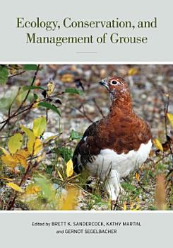 Ecology  Conservation  and Management of Grouse PDF