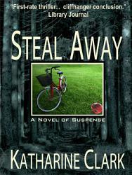 Steal Away A Novel Of Suspense  Book PDF