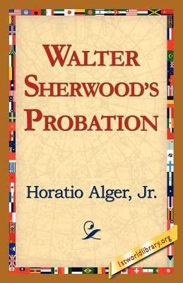 Walter Sherwood s Probation PDF