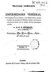 Tratado completo de enfermedades venéreas: con la esposicion [sic] de sus síntomas y de su método curativo racional...