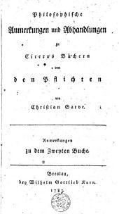 Philosophische Anmerkungen und Abhandlungen zu Ciceros Büchern von den Pflichten: Volumes 2-3