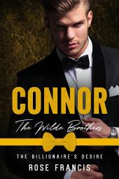 Connor: The Wilde Brothers: A New Adult Second Chance Romance