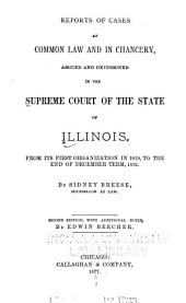 Reports of Cases at Common Law and in Chancery, Argued and Determined in the Supreme Court of the State of Illinois: Volume 1