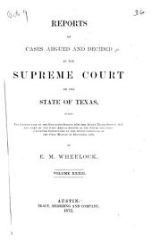 Reports of Cases Argued and Decided in the Supreme Court of the State of Texas: Volume 33