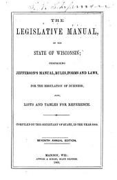 The Legislative Manual of the State of Wisconsin: Volume 1868