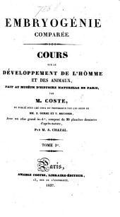 Embryogénie comparée. Cours sur le développement de l'homme et des animaux ... Publiée ... par les soins de MM. Z. Gerbe et V. Meunier, avec un atlas ... composé de 20 planches dessinées d'après nature, par M. A. Chazal