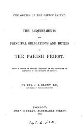 The duties of the parish priest, a course of lectures
