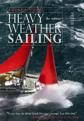 Adlard Coles' Heavy Weather Sailing, Sixth Edition: Edition 6
