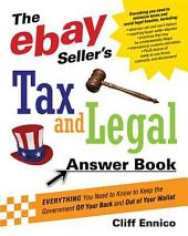 The EBay Seller's Tax and Legal Answer Book: Everything You Need to Know to Keep the Government Off Your Back and Out of Your Wallet