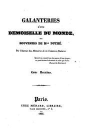 Galanteries d'une demoiselle du monde ou souvénirs de Mlle. Duthé: Volume2