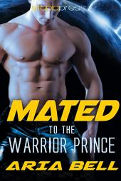 Mated to the Warrior Prince: Sci-Fi Alien Romance