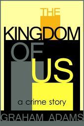The Kingdom of Us