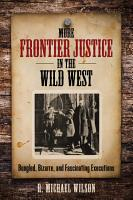 More Frontier Justice in the Wild West PDF