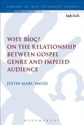 Why Bíos? On the Relationship Between Gospel Genre and Implied Audience