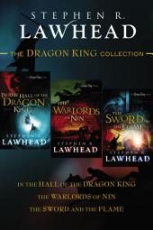 The Dragon King Collection: In the Hall of the Dragon King, The Warlords of Nin, and The Sword and the Flame